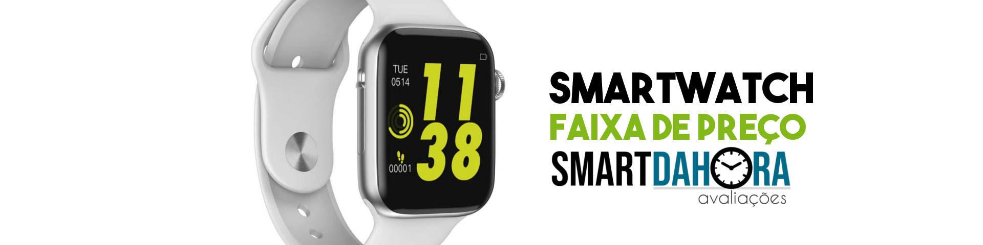 smartwatch por faixa de preço