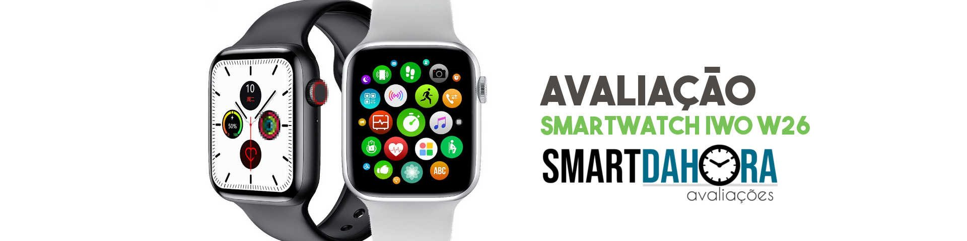 avaliacao w26 smartwatch