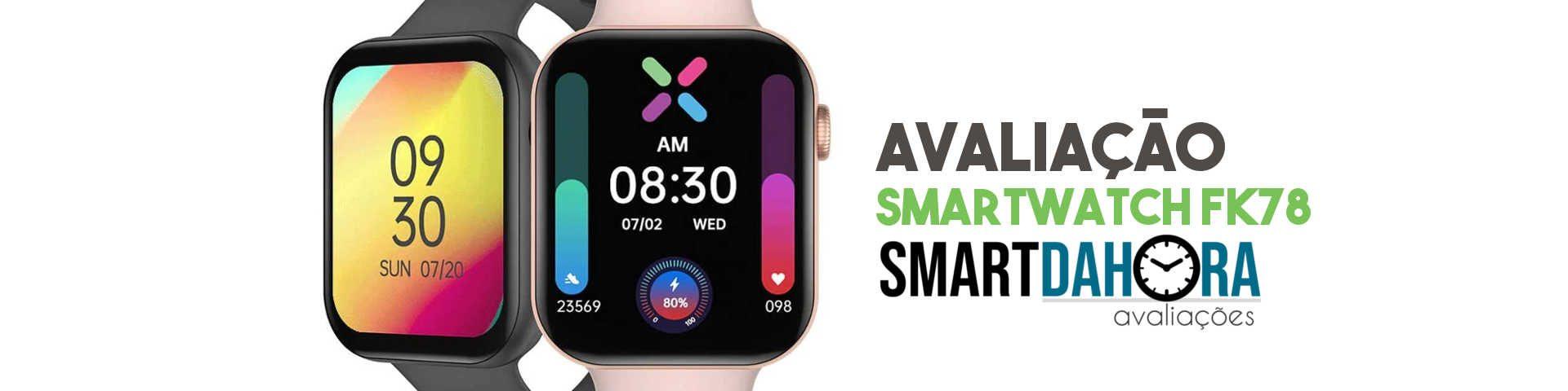smartwatch fk78 avaliacao