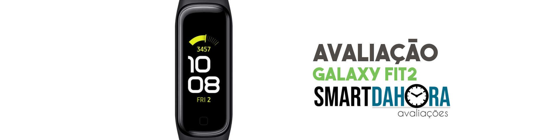 galaxy fit2 avaliacao